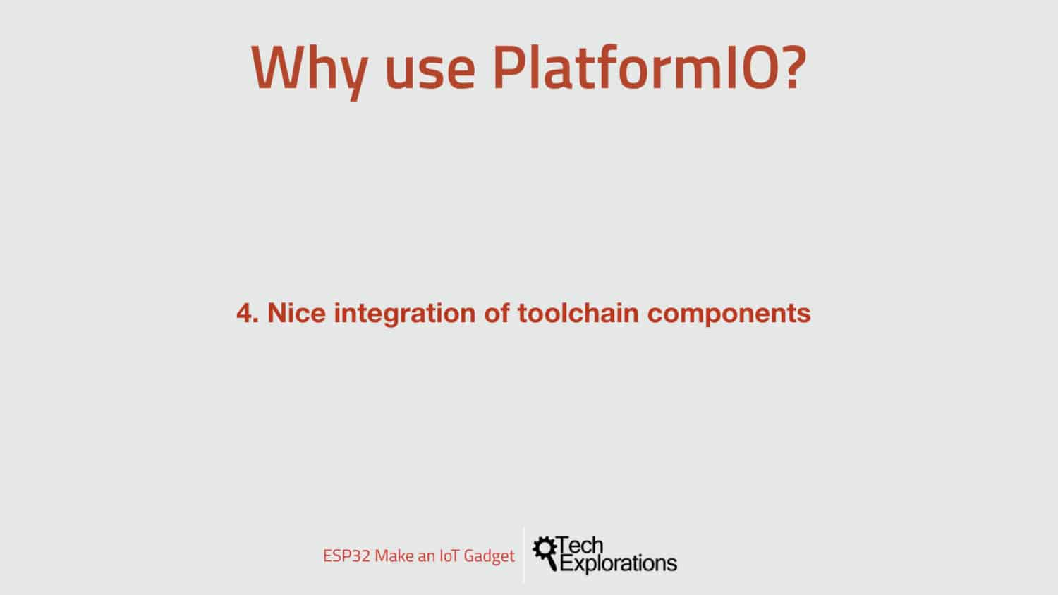 Reason 4: the amazing integration of the toolchain components.